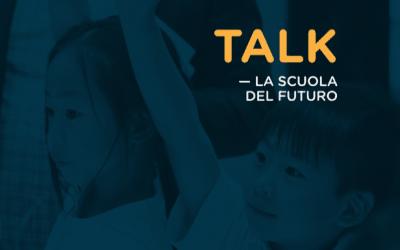 TALK #SCUOLA #FUTURO #EDUCAZIONE